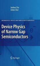 Device Physics of Narrow Gap Semiconductors by Arden Sher and Junhao Chu...