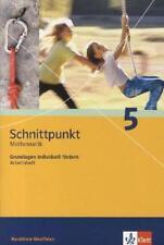 SCHNITTPUNKT - AUSGABE FüR NORDRHEIN-WESTFALEN - NEUBEARBEITUNG. MATHEMATIK FüR