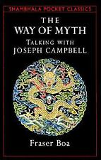 The Way of the Myth: Talking with Joseph Campbell Shambhala Pocket Classics