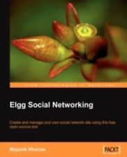Elgg Social Networking: Create and manage your own social network site using thi