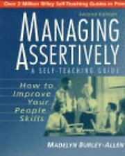 Managing Assertively : How to Improve Your People Skills 134 by Madelyn...