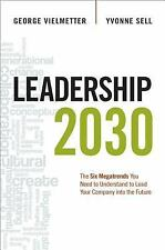 2014-02-06, Leadership 2030: The Six Megatrends You Need to Understand to Lead Y