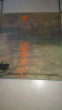 Centenaire de l'Impressionnisme - Ed. Réunion des Musées Nationaux (1974)