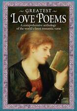 Greatest Love Poems: A Comprehensive Anthology of the World's Finest Romantic...
