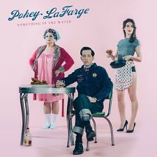 POKEY LAFARGE - SOMETHING IN THE WATER  CD NEU