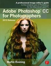 ADOBE PHOTOSHOP CC FOR PHOTOGRAPHERS, 2015 RELE - MARTIN EVENING (PAPERBACK) NEW