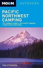 Moon Pacific Northwest Camping: The Complete Guide to Tent and RV Camping in Was