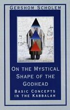 On the Mystical Shape of the Godhead: Basic Concepts in the Kabbalah Mysticism