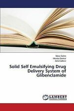 Solid Self Emulsifying Drug Delivery System of Glibenclamide by Saifee Maria,...