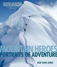 Mountain Heroes: Portraits Of Adventure-ExLibrary