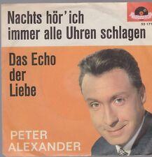 """7"""" Peter Alexander Nachts hör` ich immer alle Uhren schlagen 60`s Polydor 52 171"""