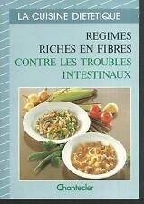 La cuisine dietetique.Regimes riches en fibres troubles intestinaux   X001