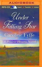 A Prairie Hearts Novel: Under a Falling Star by Caroline Fyffe (2015, MP3 CD,...