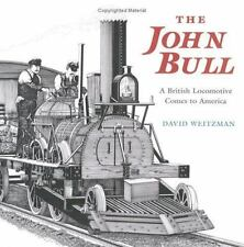 The John Bull: A British Locomotive Comes to America-ExLibrary