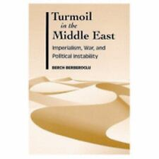 Turmoil in the Middle East: Imperialism, War, and Political Instability