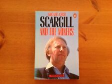 SCARGILL and the MINERS a Michael Crick Paperback