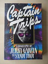 Captain Trips : A Biography of Jerry Garcia - Book by Sandy Troy - 1994