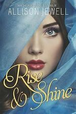 Rise and Shine by Allison Jewell (2013, Paperback)