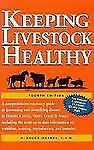 Keeping Livestock Healthy: A Veterinary Guide to Horses, Cattle, Pigs, Goats & S