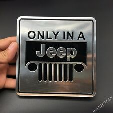 Aluminum ONLY IN A JEEP Emblem Badge Decal Sticker For Wrangler Grand Cherokee