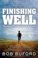 Finishing Well: What People Who Really Live Do Differently! Buford, Bob Hardcov