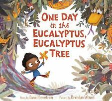 One Day in the Eucalyptus, Eucalyptus Tree by Daniel Bernstrom (2016, Hardcover)