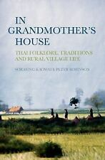 In Grandmother's House : Thai Folklore, Traditions and Rural Village Life by...