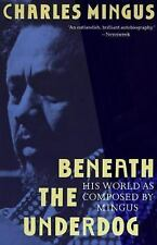 Charles Mingus Beneath the Underdog: His World as Composed by...