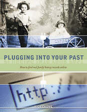 Plugging into Your Past: How to Find Real Family History Records Online,Crume, R