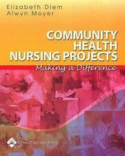 Community Health Nursing Projects: Making a Difference-ExLibrary