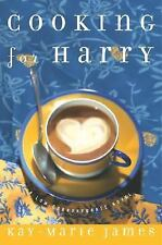 Cooking for Harry: A Low-Carbohydrate Novel by James, Kay-Marie