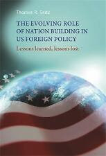 The evolving role of nation-building in US foreign policy: Lessons learned, less