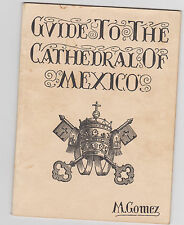 Rare 1940s Guide to the Cathedral of Mexico by M. Gomez Softcover Illustrated
