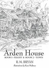 Arden House Books 1 And 2 : Flight and Town by Robert Morrison Bryan (2014,...