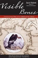 Visible Bones: Journeys Across Time in the Columbia River Country by Nisbet, Ja