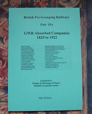 GWR Absorbed Companies 1825-1922 Locomotives Index
