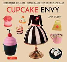 Cupcake Envy: Irresistible Cakelets - Little Cakes that are Fun and Ea-ExLibrary