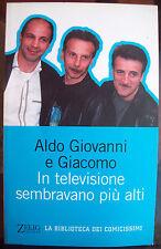 2003 ALDO GIOVANNI E GIACOMO 'IN TELEVISIONE SEMBRAVANO PIU' ALTI' COMICITA'
