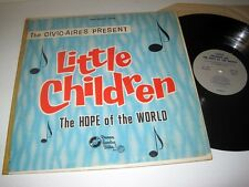 THE CIVIC-AIRES Present: Little Children - The Hope Of The World DAMON NM-