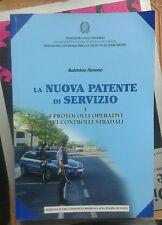 B.SIMONE - LA NUOVA PATENTE DI SERVIZIO/PROTOCOLLI OPERATIVI CONTROLLI STRADALI