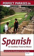 Spanish - For Confident Travel to Mexico : The No Faux-Pas Phrasebook for the...