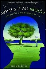 What's It All About? : Philosophy and the Meaning of Life by Julian Baggini...
