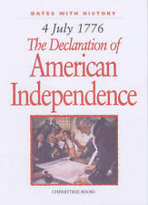 The Declaration of American Independence: 4 July 1776 (Dates with History),Willi