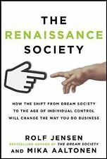 The Renaissance Society: How the Shift from Dream Society to the Age o-ExLibrary