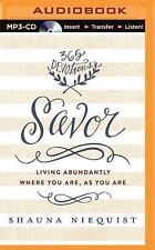 Savor : Living Abundantly Where You Are, As You Are by Shauna Niequist (2015,...