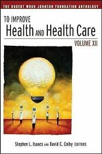To Improve Health and Health Care, Stephen L. Isaacs