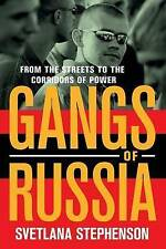 Gangs of Russia: From the Streets to the Corridors of Power, Stephenson, Svetlan