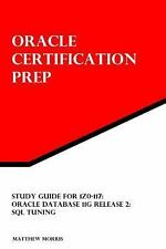 Study Guide for 1Z0-117: Oracle Database 11g Release 2: SQL Tuning by Matthew...