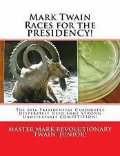 Mark Twain Races for the PRESIDENCY! : The 2016 Presidential Candidates...