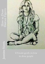 Drawing Book: How to Draw Human Figures : Ultimate Guide on How to Draw...